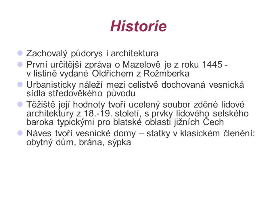 Historie Zachovalý půdorys i architektura