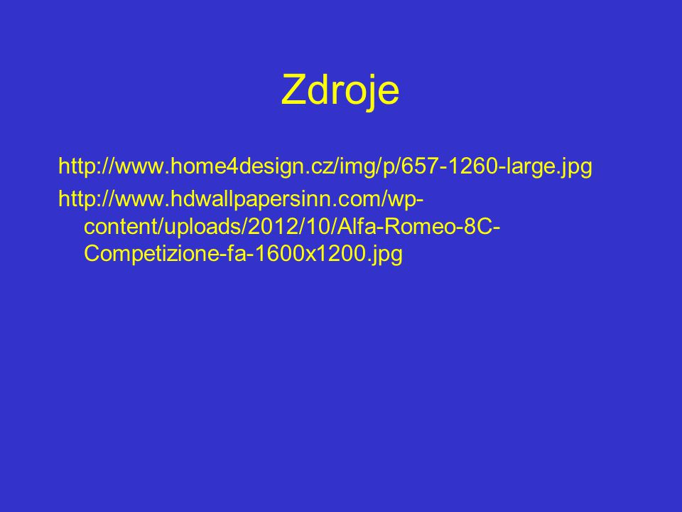 Zdroje http://www.home4design.cz/img/p/657-1260-large.jpg