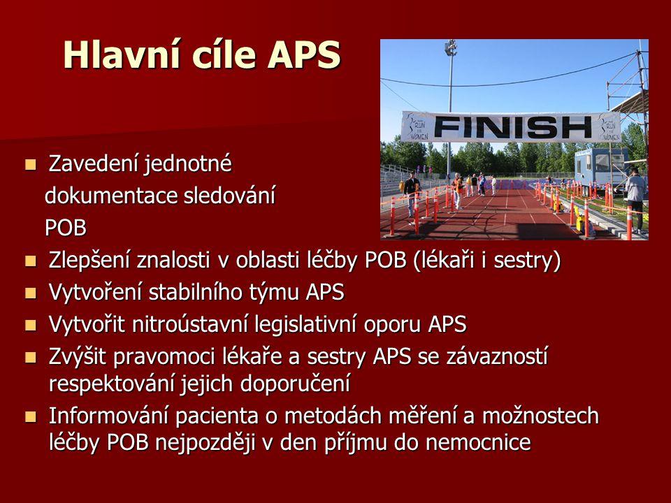 Hlavní cíle APS Zavedení jednotné dokumentace sledování POB