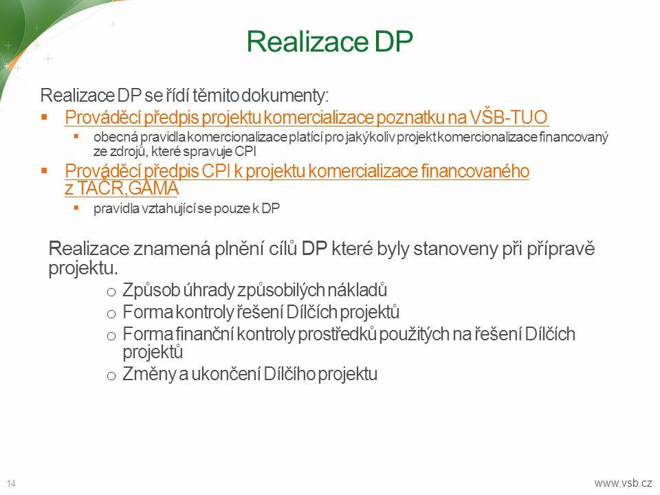 Realizace DP Realizace DP se řídí těmito dokumenty: Prováděcí předpis projektu komercializace poznatku na VŠB-TUO
