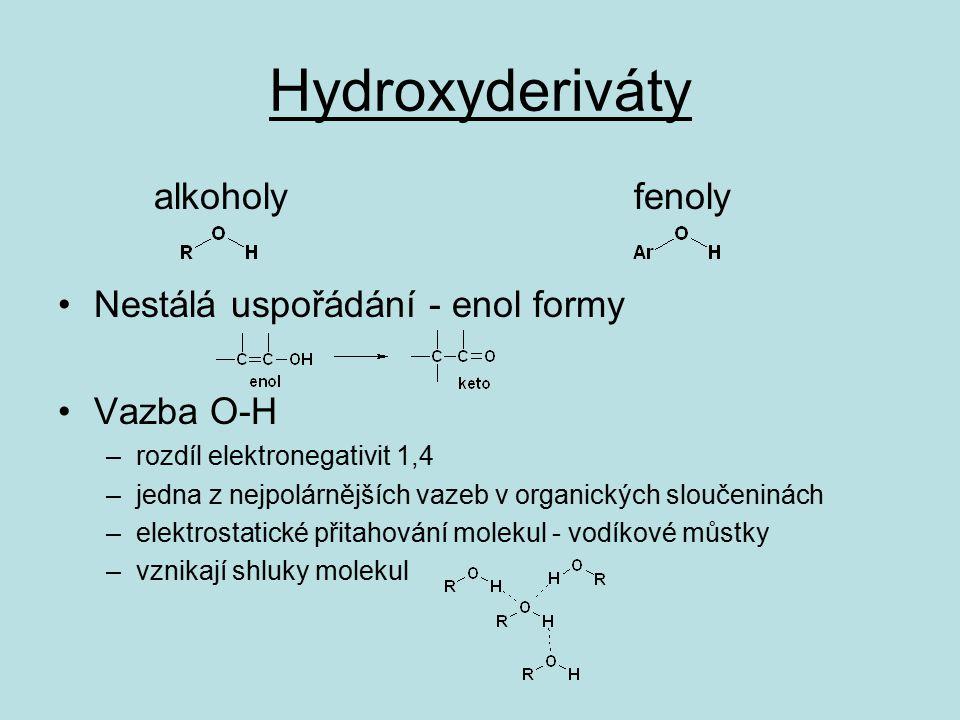 Hydroxyderiváty alkoholy fenoly Nestálá uspořádání - enol formy