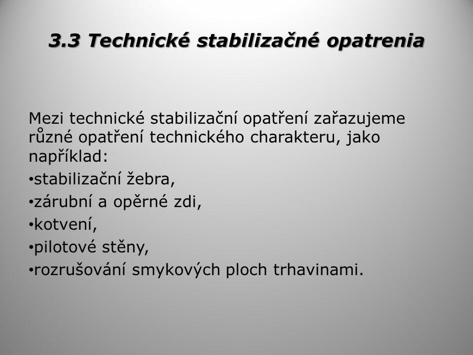 3.3 Technické stabilizačné opatrenia
