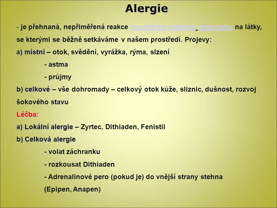 Alergie je přehnaná, nepřiměřená reakce imunitního systému organizmu na látky, se kterými se běžně setkáváme v našem prostředí. Projevy: