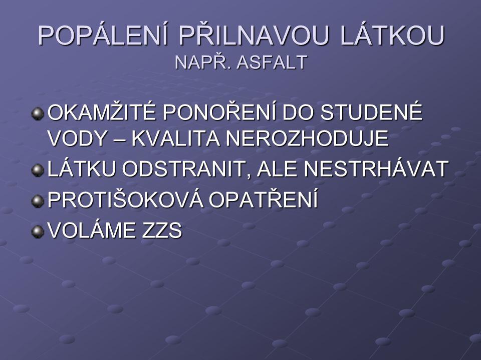 POPÁLENÍ PŘILNAVOU LÁTKOU NAPŘ. ASFALT