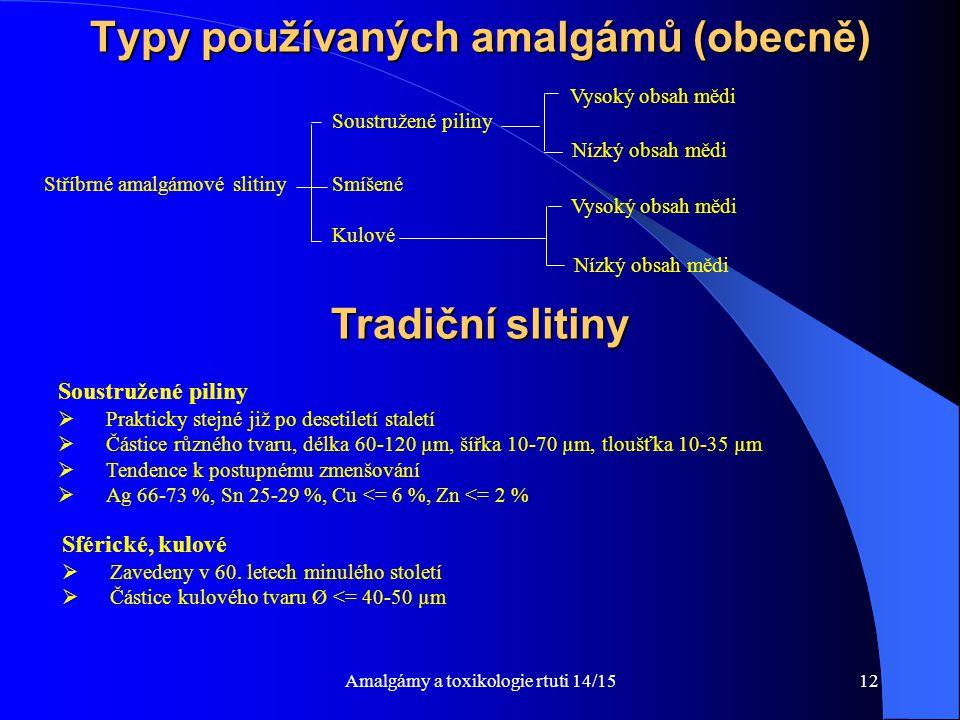 Typy používaných amalgámů (obecně)
