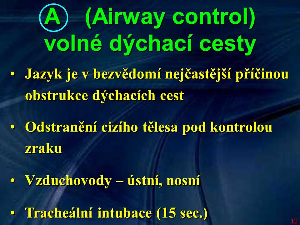A (Airway control) volné dýchací cesty