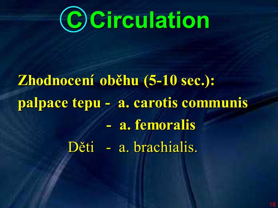 C Circulation Zhodnocení oběhu (5-10 sec.):