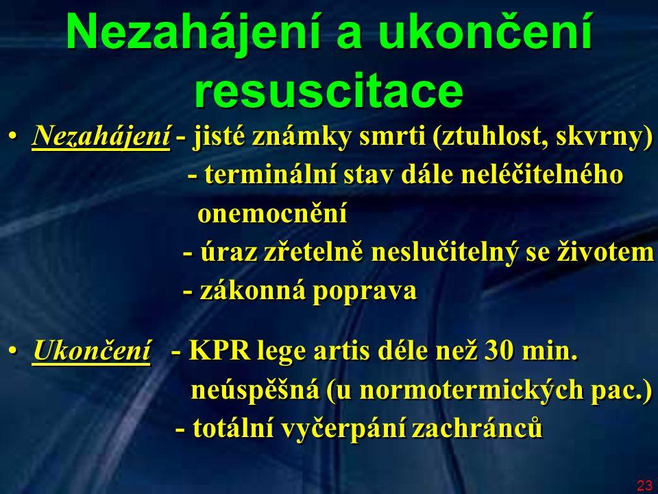Nezahájení a ukončení resuscitace - terminální stav dále neléčitelného