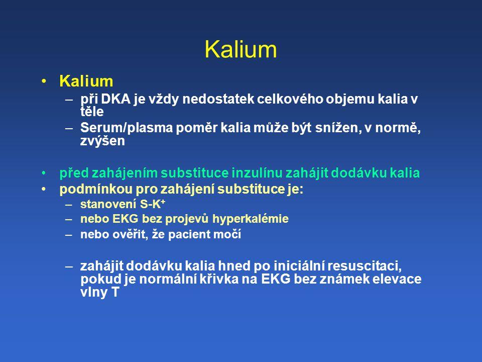 Kalium Kalium při DKA je vždy nedostatek celkového objemu kalia v těle