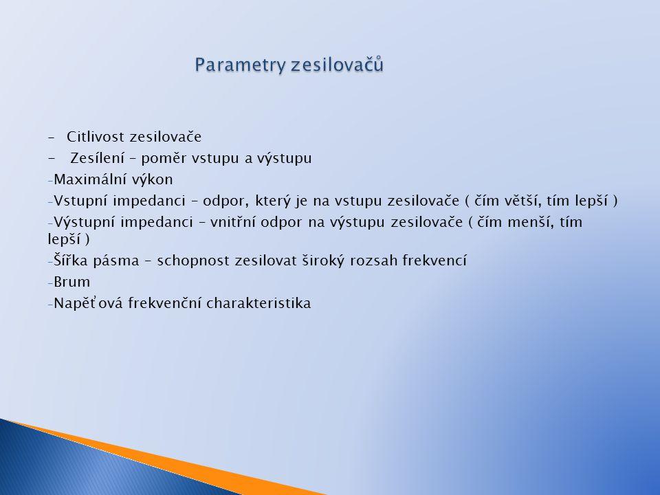 Parametry zesilovačů - Zesílení – poměr vstupu a výstupu