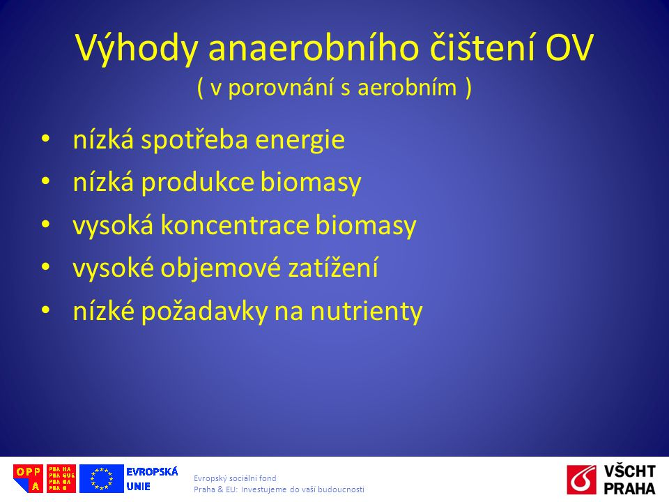 Výhody anaerobního čištení OV ( v porovnání s aerobním )