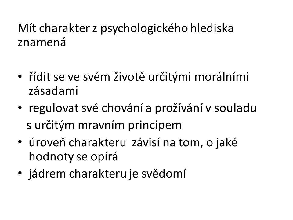 Mít charakter z psychologického hlediska znamená