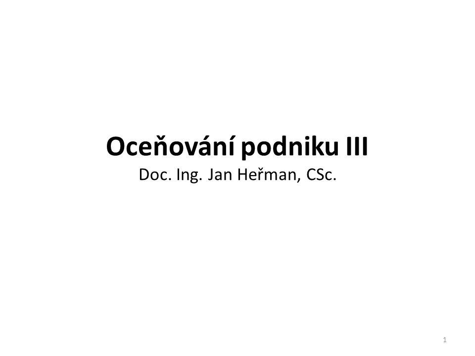Oceňování podniku III Doc. Ing. Jan Heřman, CSc.