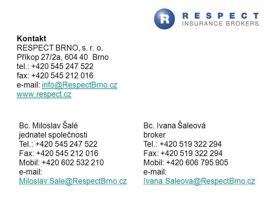 Kontakt RESPECT BRNO, s. r. o. Příkop 27/2a, 604 40 Brno. tel.: +420 545 247 522. fax: +420 545 212 016.