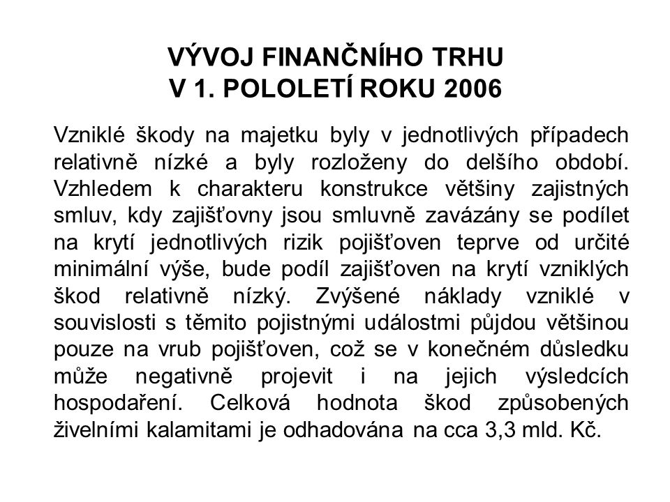 VÝVOJ FINANČNÍHO TRHU V 1. POLOLETÍ ROKU 2006