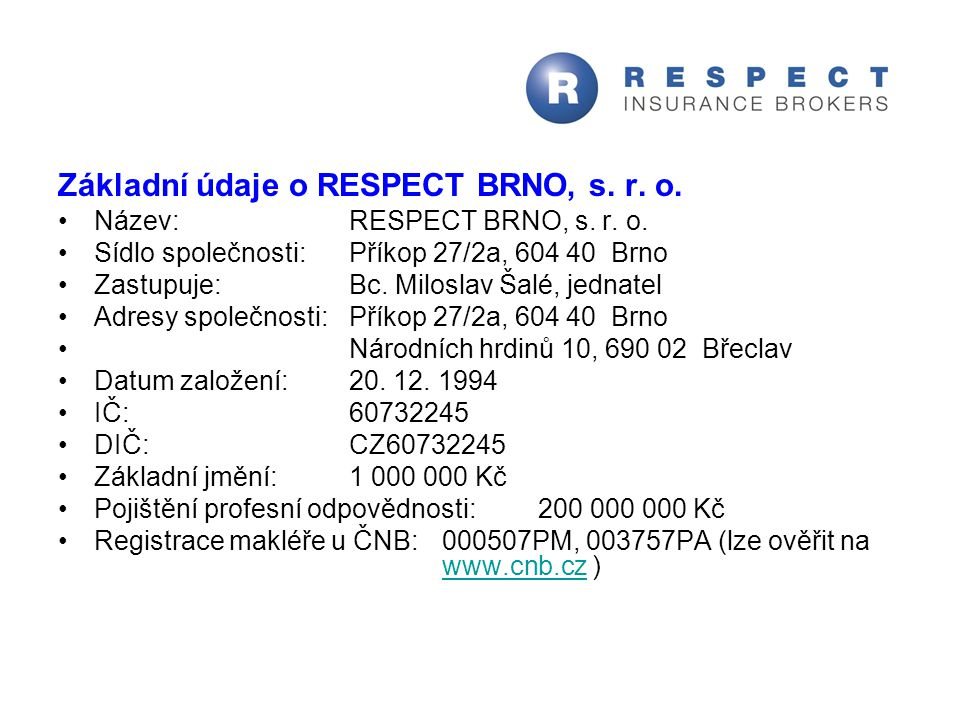 Základní údaje o RESPECT BRNO, s. r. o.