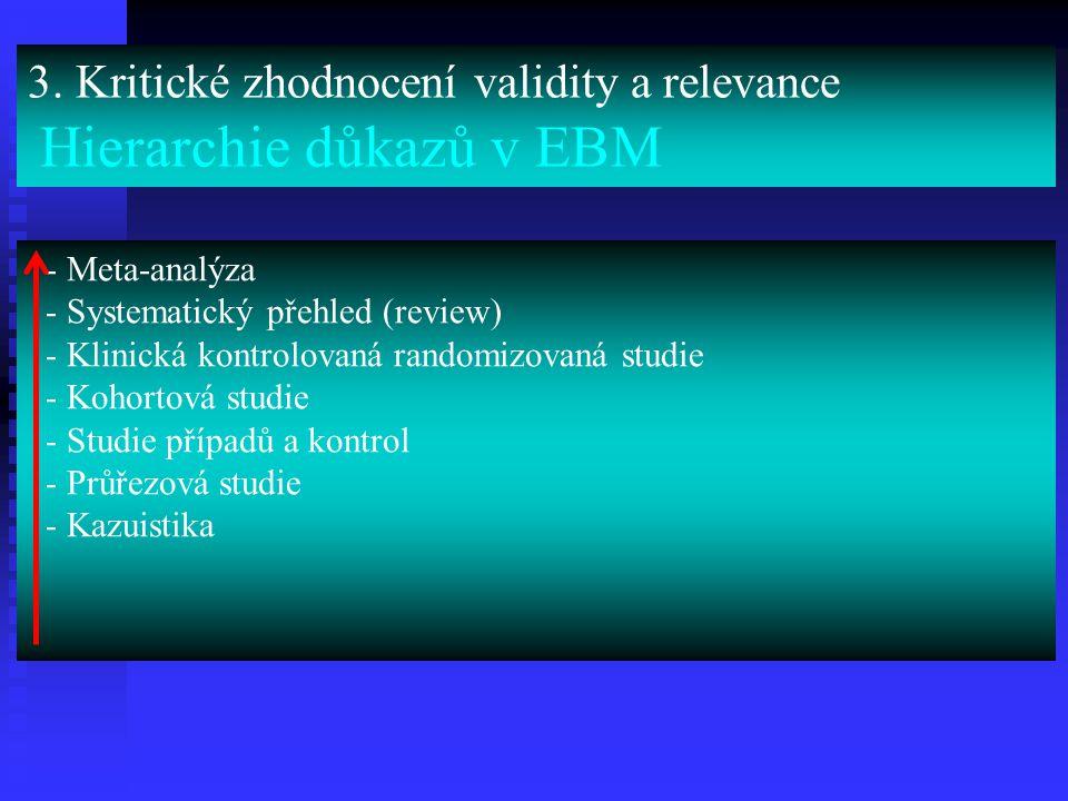 3. Kritické zhodnocení validity a relevance Hierarchie důkazů v EBM