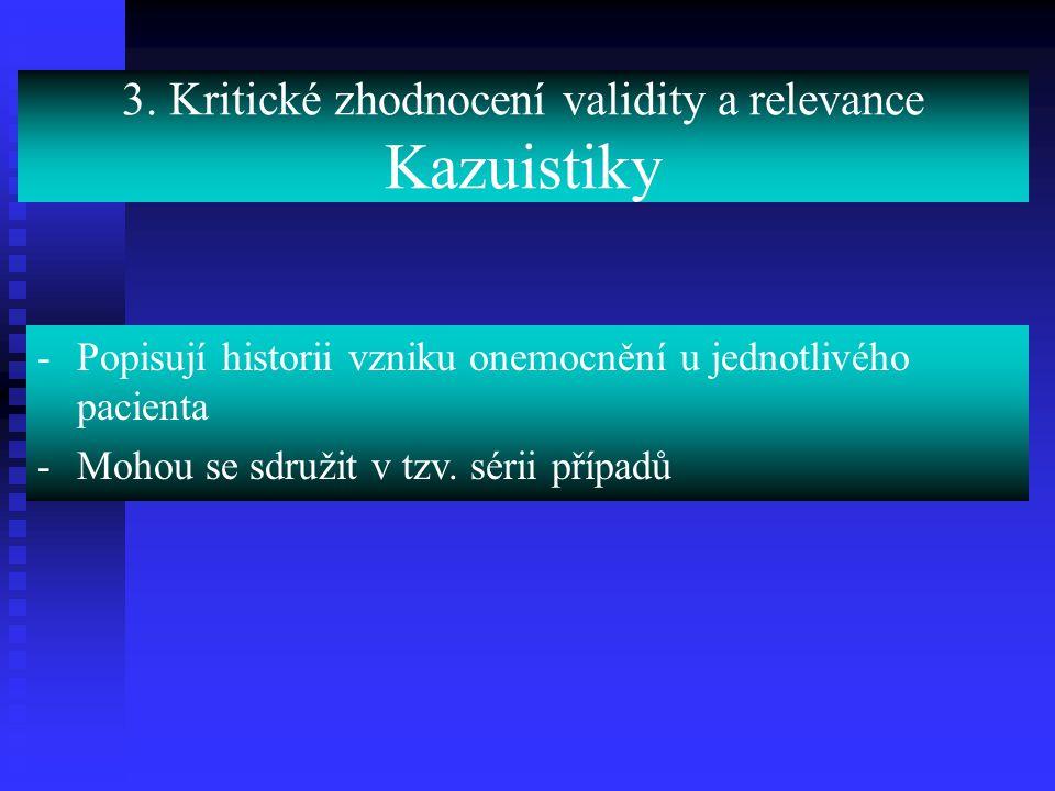 3. Kritické zhodnocení validity a relevance Kazuistiky