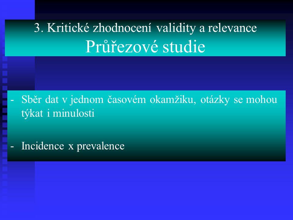 3. Kritické zhodnocení validity a relevance Průřezové studie