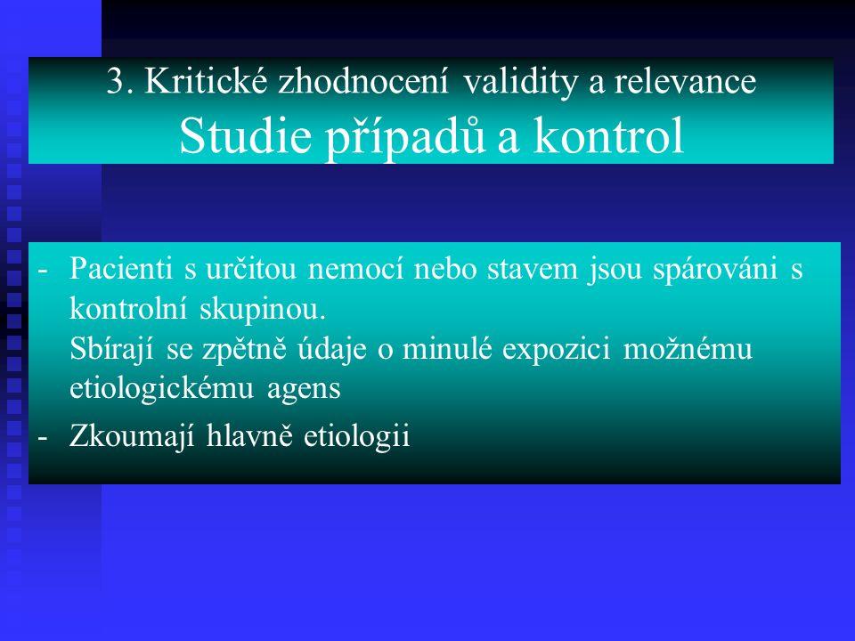 3. Kritické zhodnocení validity a relevance Studie případů a kontrol