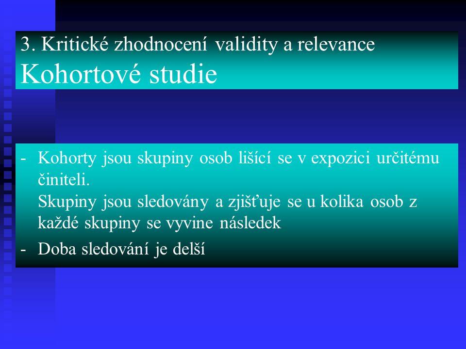 3. Kritické zhodnocení validity a relevance Kohortové studie