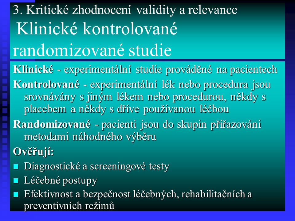 3. Kritické zhodnocení validity a relevance Klinické kontrolované randomizované studie