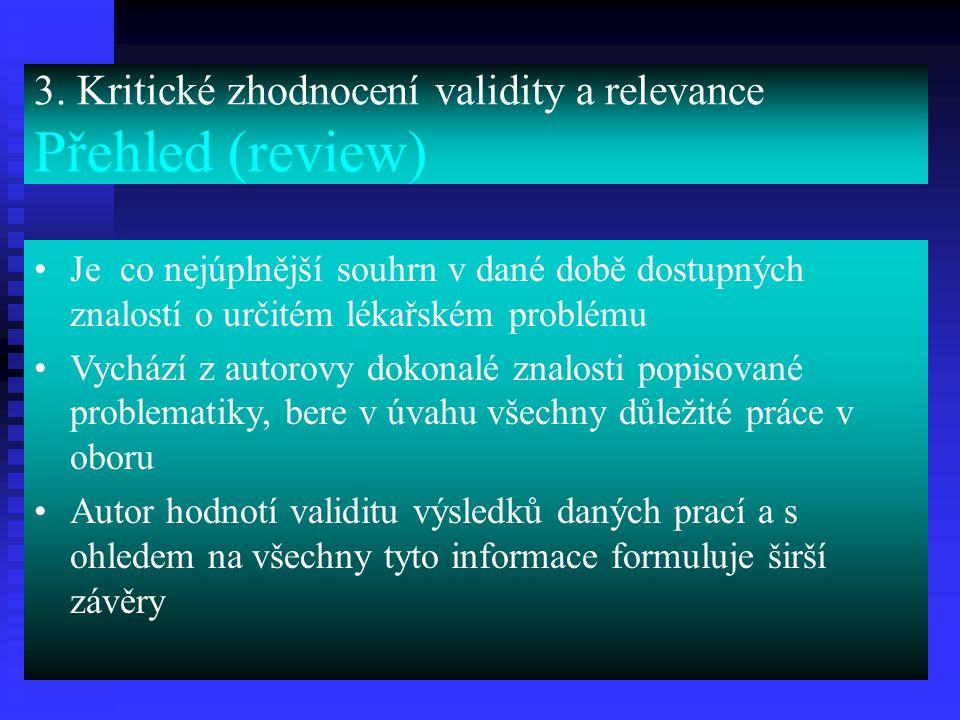 3. Kritické zhodnocení validity a relevance Přehled (review)