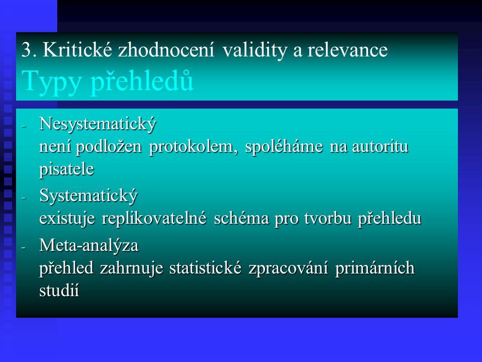 3. Kritické zhodnocení validity a relevance Typy přehledů