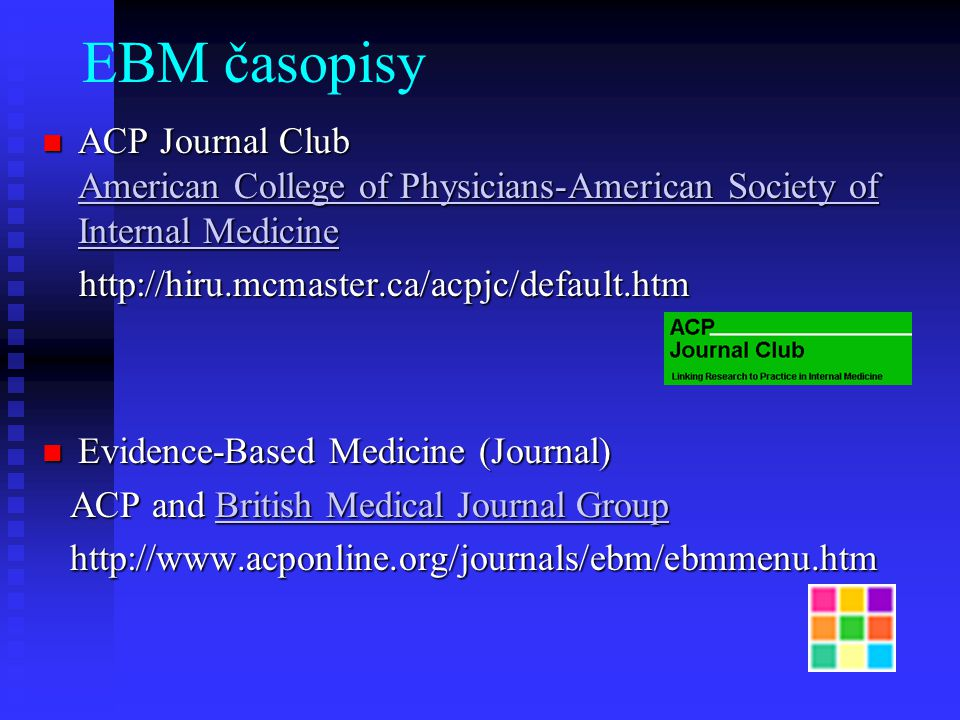 EBM časopisy ACP Journal Club American College of Physicians-American Society of Internal Medicine.