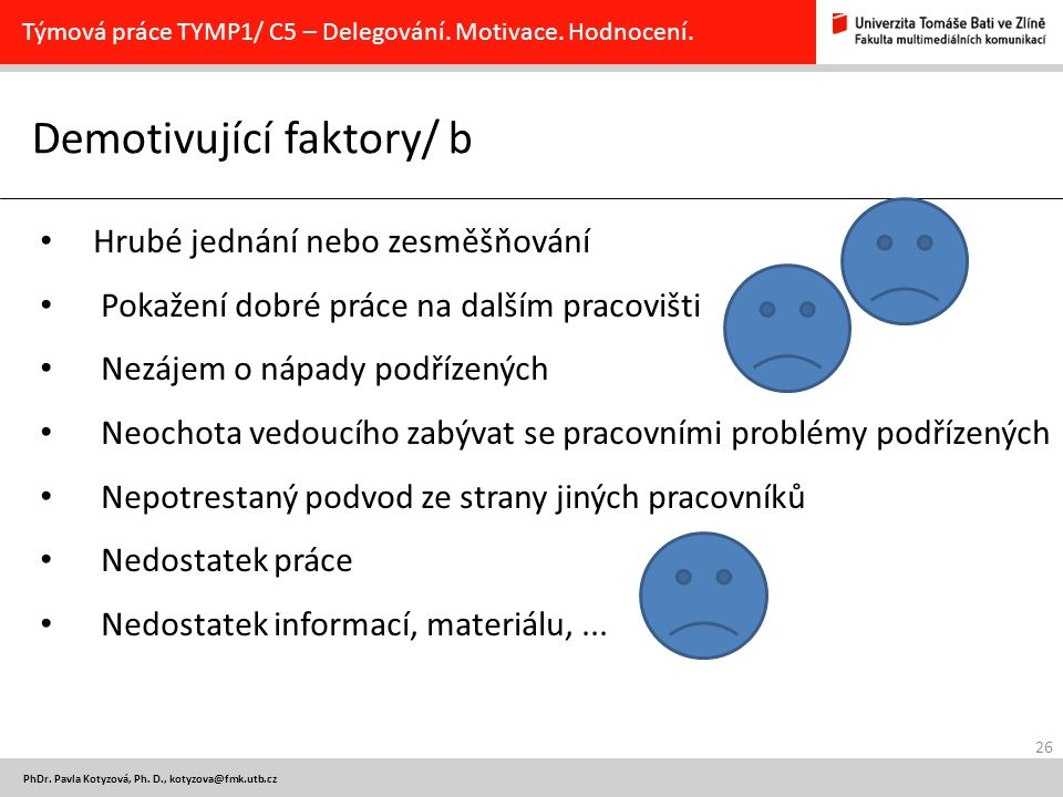 Demotivující faktory/ b