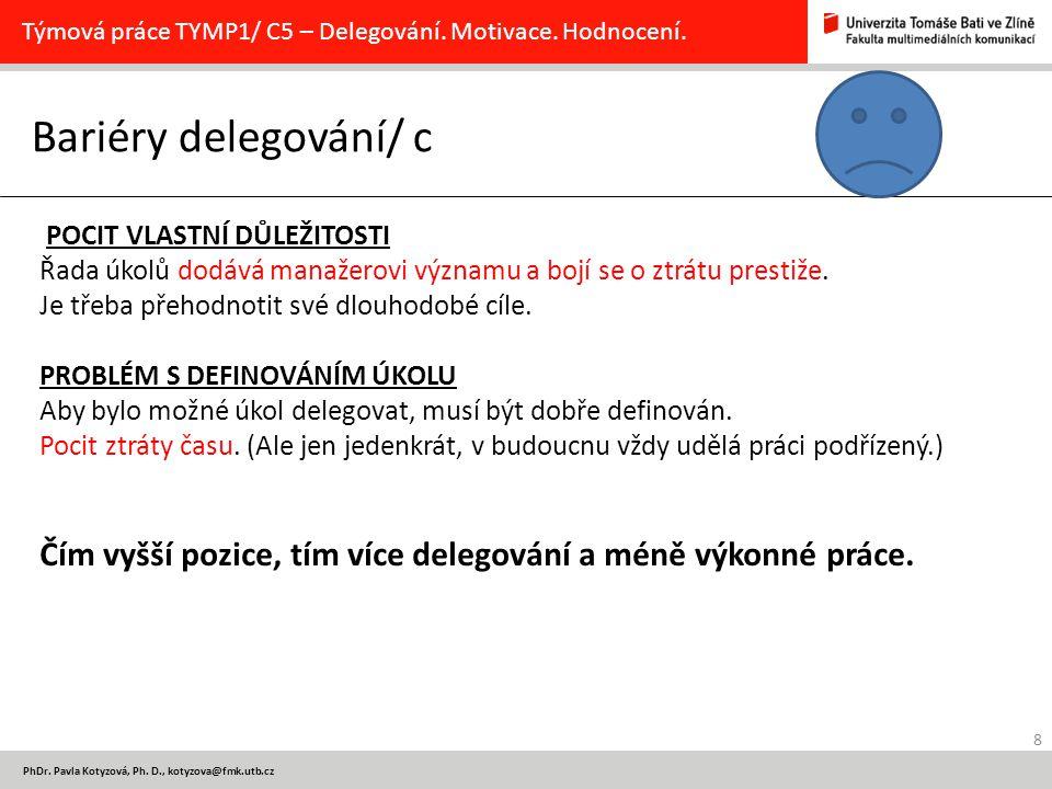 Týmová práce TYMP1/ C5 – Delegování. Motivace. Hodnocení.