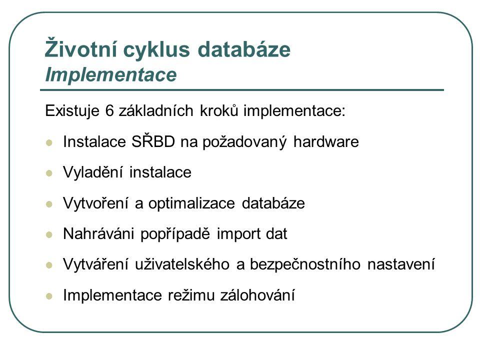 Životní cyklus databáze Implementace