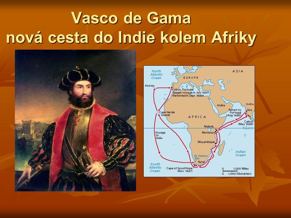 Vasco de Gama nová cesta do Indie kolem Afriky