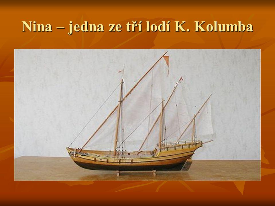 Nina – jedna ze tří lodí K. Kolumba