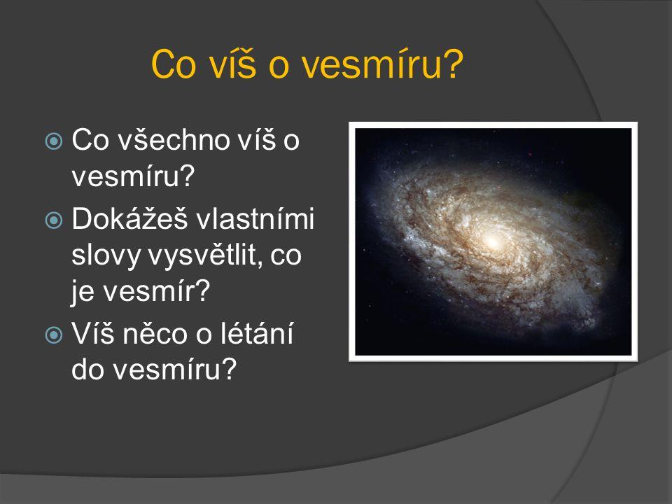 Co víš o vesmíru Co všechno víš o vesmíru