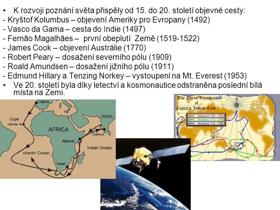 K rozvoji poznání světa přispěly od 15. do 20. století objevné cesty: