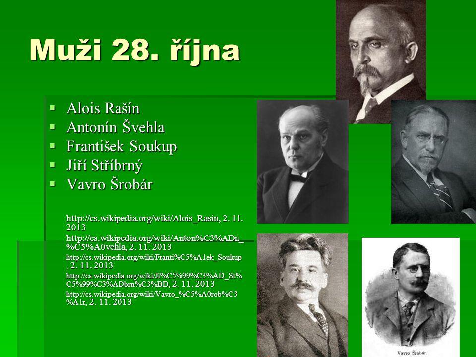 Muži 28. října Alois Rašín Antonín Švehla František Soukup