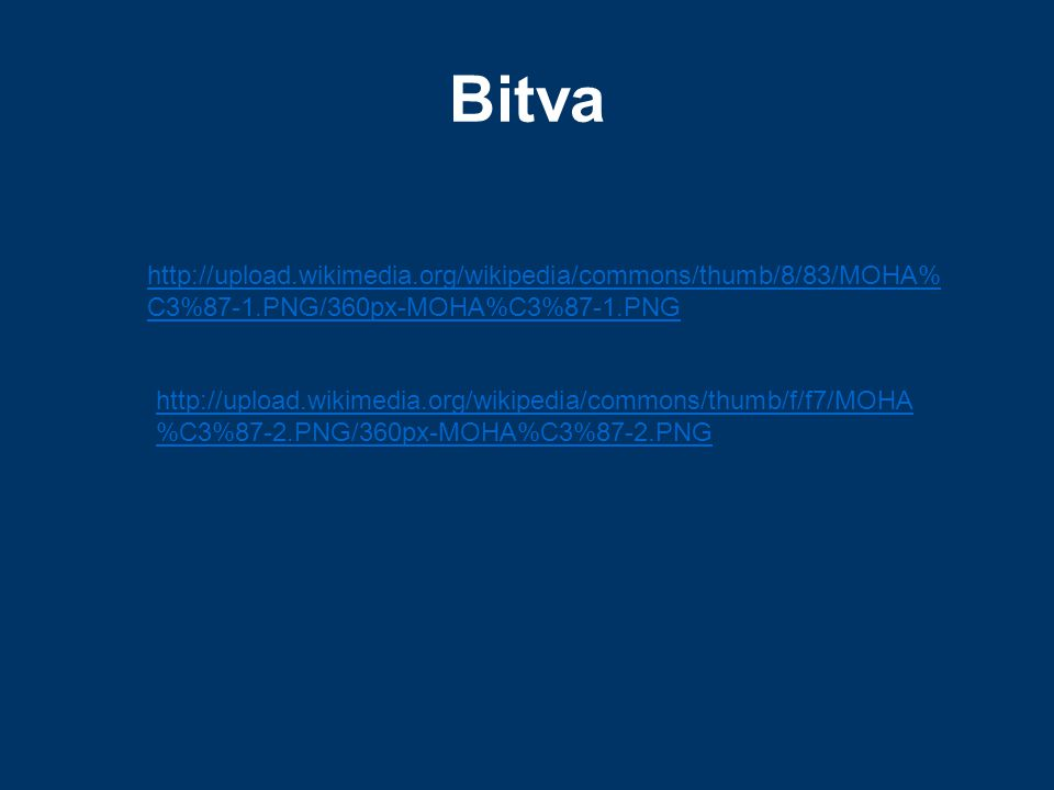 Bitva http://upload.wikimedia.org/wikipedia/commons/thumb/8/83/MOHA%C3%87-1.PNG/360px-MOHA%C3%87-1.PNG.
