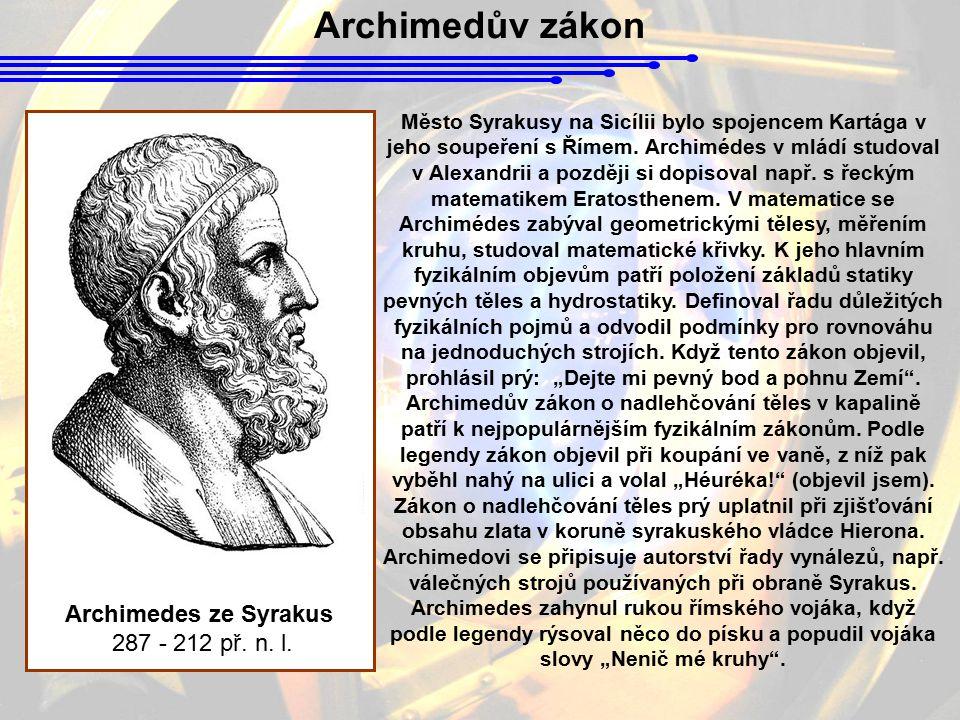 Archimedův zákon Archimedes ze Syrakus 287 - 212 př. n. l.