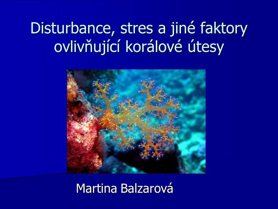 Disturbance, stres a jiné faktory ovlivňující korálové útesy