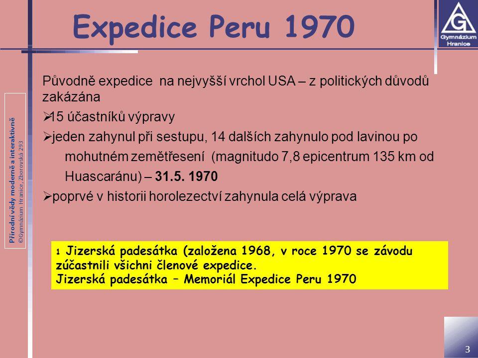 Expedice Peru 1970 Původně expedice na nejvyšší vrchol USA – z politických důvodů zakázána. 15 účastníků výpravy.
