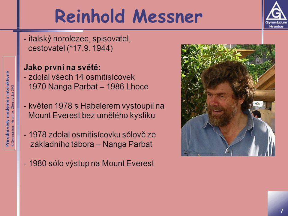 Reinhold Messner - italský horolezec, spisovatel,