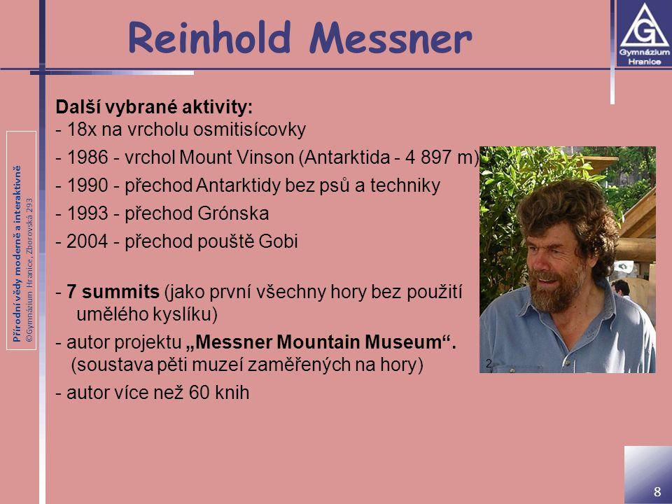 Reinhold Messner Další vybrané aktivity:
