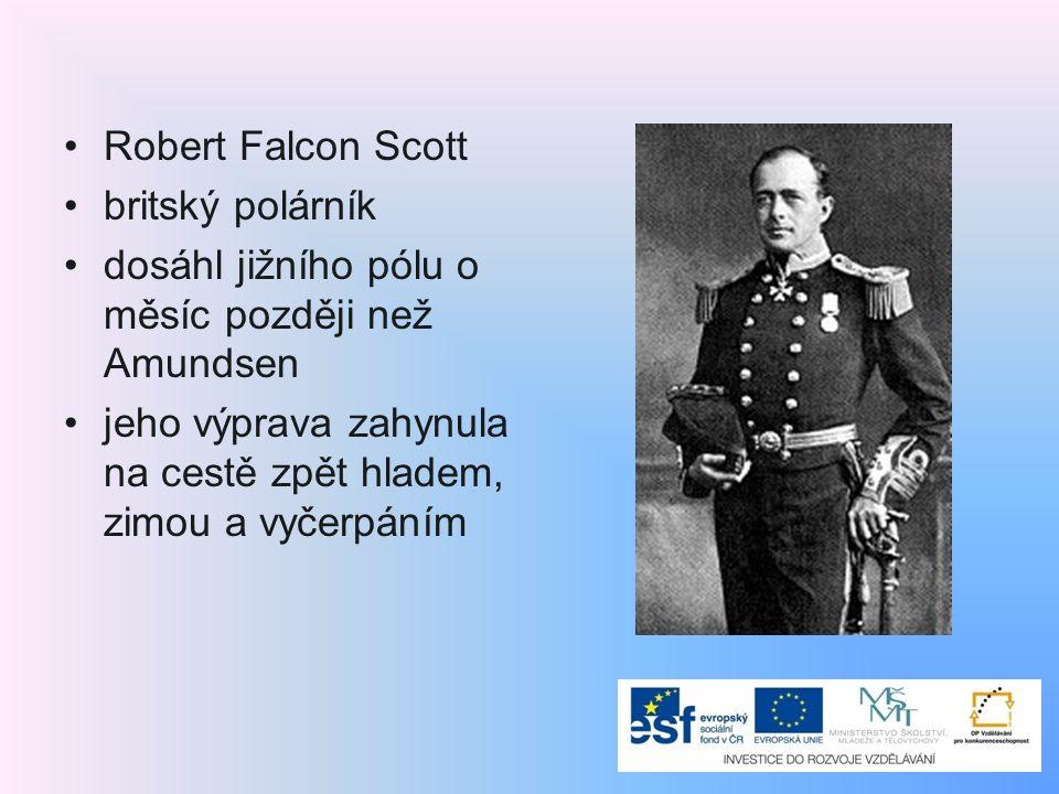 Robert Falcon Scott britský polárník. dosáhl jižního pólu o měsíc později než Amundsen.