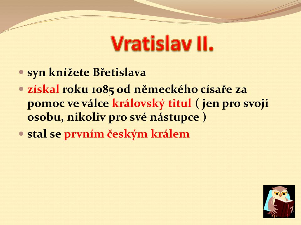 Vratislav II. syn knížete Břetislava