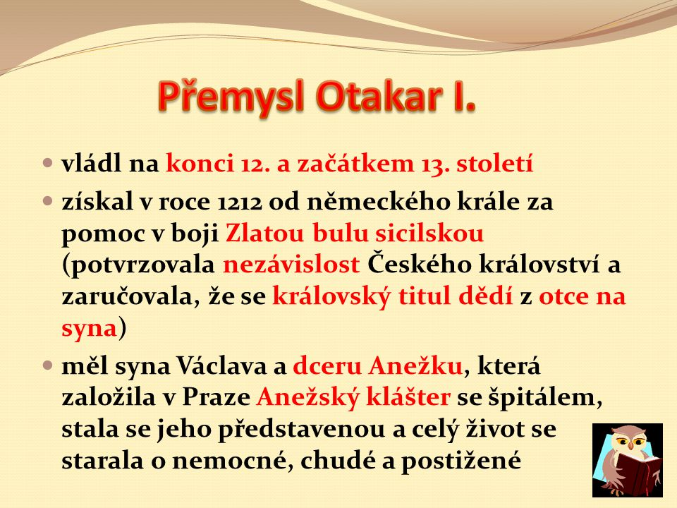 Přemysl Otakar I. vládl na konci 12. a začátkem 13. století