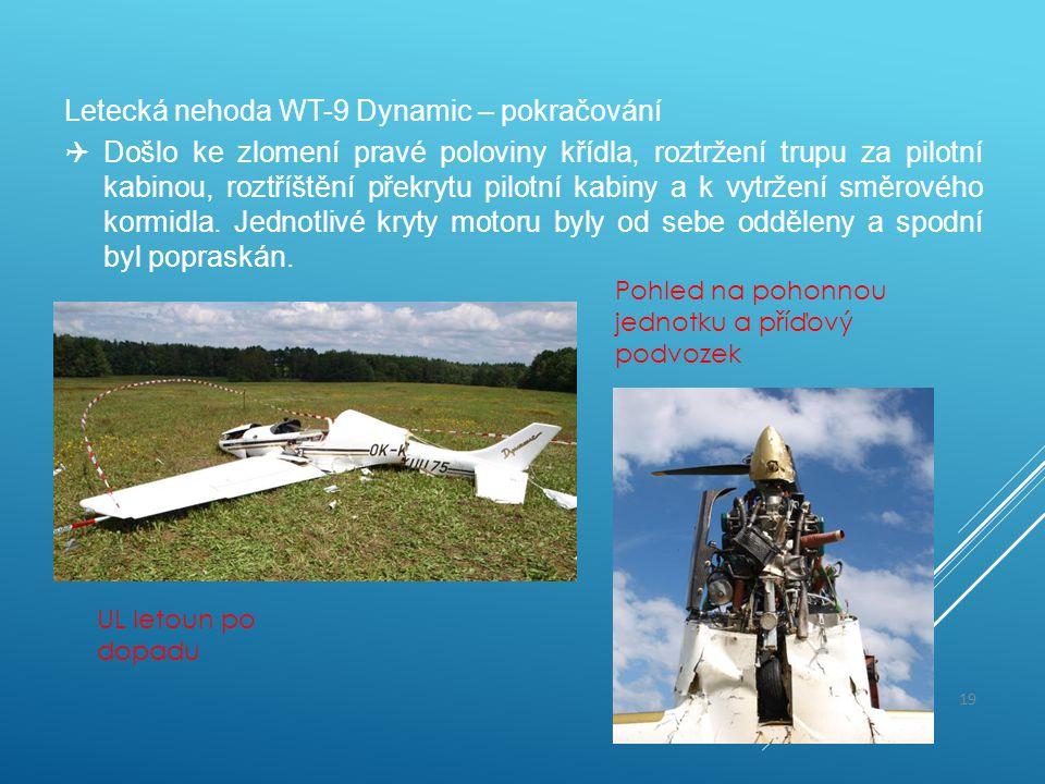 Letecká nehoda WT-9 Dynamic – pokračování