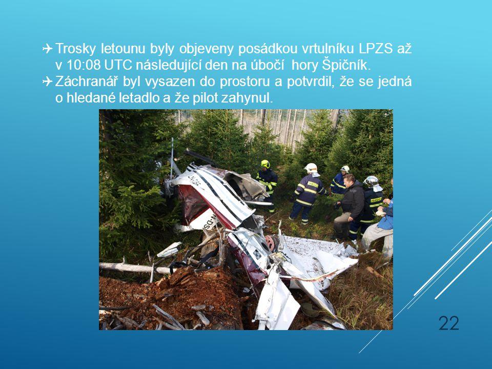 Trosky letounu byly objeveny posádkou vrtulníku LPZS až v 10:08 UTC následující den na úbočí hory Špičník.