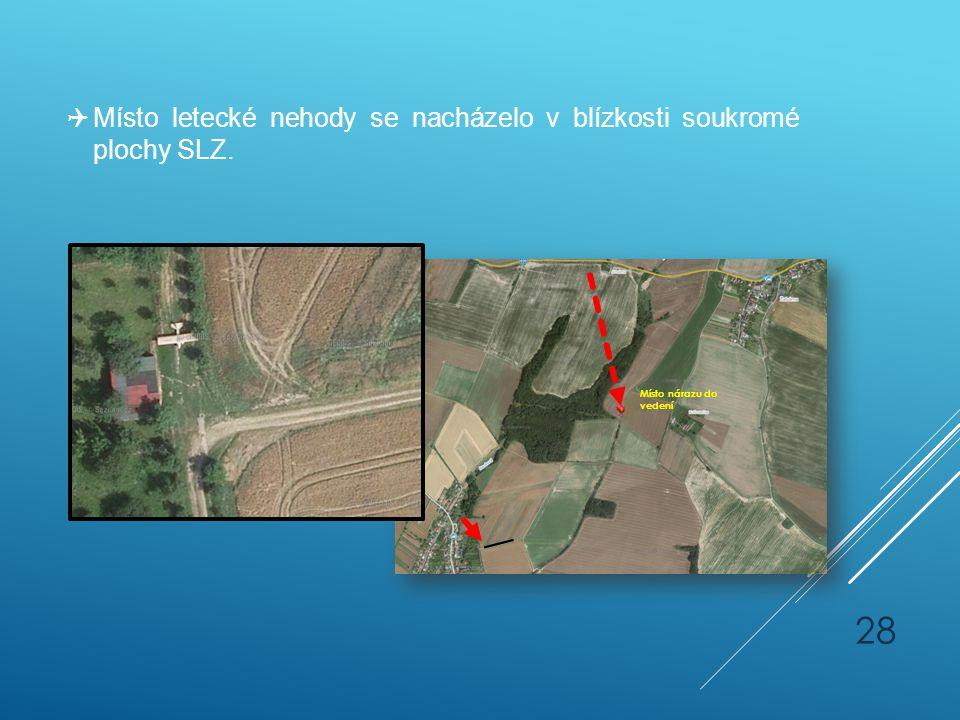 Místo letecké nehody se nacházelo v blízkosti soukromé plochy SLZ.