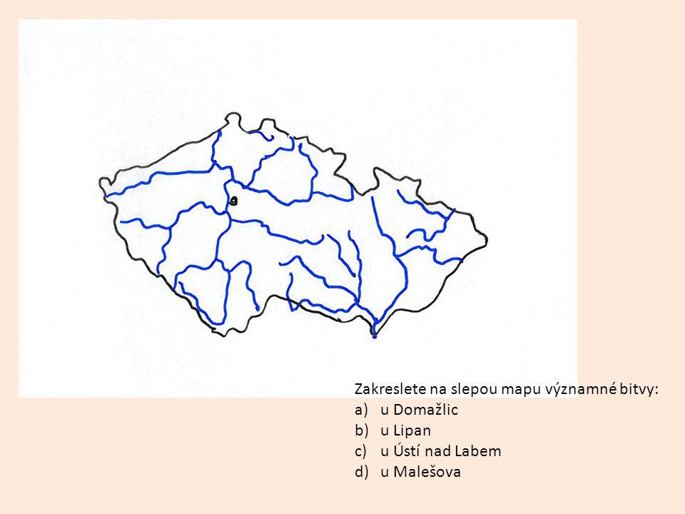 Zakreslete na slepou mapu významné bitvy: